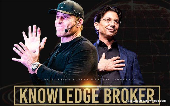 Knowledge Broker Blueprint - Tony Robbins, Dean Graziosi