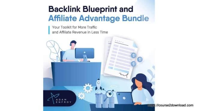 Backlink Blueprint & Affiliate Advantage Bundle