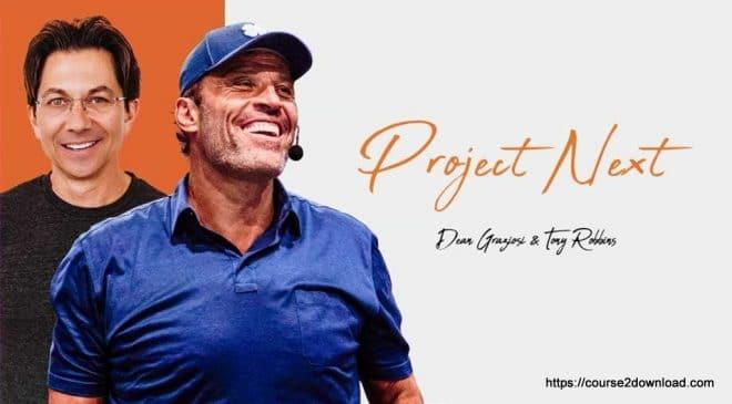 Project Next By Tony Robbins & Dean Graziosi